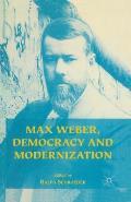 Max Weber, Democracy and Modernization