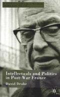 Intellectuals and Politics in Post-War France