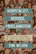 Hospitality, Service, Proclamation: Interfaith Engagement as Christian Discipleship