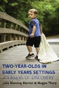 Two-Year-Olds in Early Years Settings: Journeys of Discovery