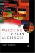 Watching Television Audiences: Cultural Theories and Methods