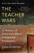 Teacher Wars A History of Americas Most Embattled Profession