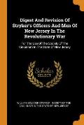Digest and Revision of Stryker's Officers and Men of New Jersey in the Revolutionary War: For the Use of the Society of the Cincinnati in the State of