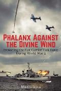 Phalanx Against the Divine Wind: Protecting the Fast Carrier Task Force During World War 2