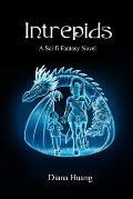 Intrepids - A Sci-fi Fantasy Novel