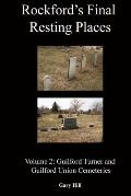 Rockford's Final Resting Places: Volume 2: Guilford Turner and Guilford Union Cemeteries