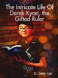 The Intricate Life Of Derek Kyan, the Gifted Ruler