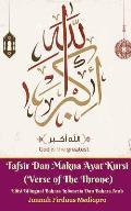 Tafsir Dan Makna Ayat Kursi (Verse of The Throne) Edisi Bilingual Bahasa Indonesia Dan Bahasa Arab Standar Version