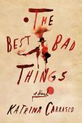 Best Bad Things A Novel