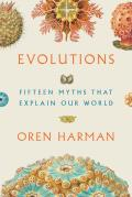 Evolutions Fifteen Myths That Explain Our World