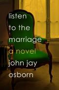 Listen to the Marriage A Novel