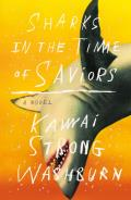 Sharks in the Time of Saviors A Novel