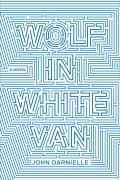 Wolf in White Van A Novel