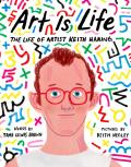 Art Is Life The Life of Artist Keith Haring