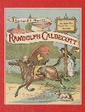 Randolph Caldecott The Man Who Could Not Stop Drawing