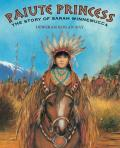 Paiute Princess: The Story of Sarah Winnemucca