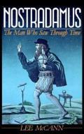 Nostradamus The Man Who Saw Through Ti
