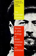 The Unknown Chekhov: Stories and Other Writings Hitherto Untranslated