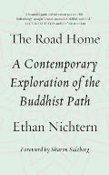 Road Home A Contemporary Exploration of the Buddhist Path