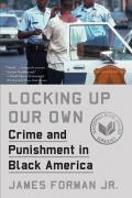 Locking Up Our Own Crime & Punishment in Black America