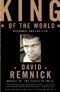King of the World Muhammad Ali & the Rise of an American Hero