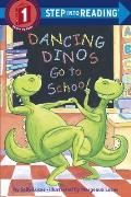 Dancing Dinos Go To School Step Into Reading