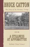 Stillness at Appomattox The Army of the Potomac Trilogy