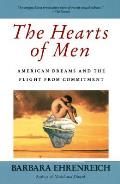 Hearts of Men American Dreams & the Flight from Commitment