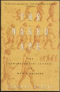 Naked Ape A Zoologists Study of the Human Animal