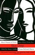Skin Deep Black Women & White Women Write about Race