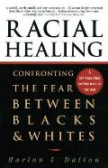 Racial Healing Confronting the Fear Between Blacks & Whites