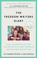 Freedom Writers Diary How a Teacher & 150 Teens Used Writing to Change Themselves & the World Around Them
