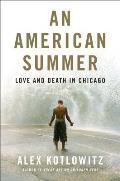 American Summer Love & Death in Chicago
