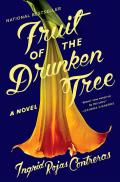 Fruit of the Drunken Tree A Novel