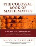 Colossal Book of Mathematics Classic Puzzles Paradoxes & Problems