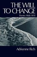 Will To Change Poems 1968 1970