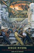 Diego Rivera The Detroit Industry Murals