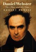 Daniel Webster The Man & His Time