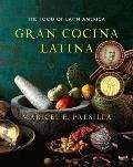 Gran Cocina Latina The Food of Latin America