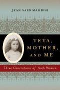 Teta Mother & Me Three Generations of Arab Women
