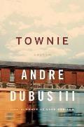 Townie A Memoir