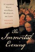 Immortal Evening A Legendary Dinner with Keats Wordsworth & Lamb