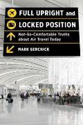 Full Upright & Locked Position Not So Comfortable Truths about Air Travel Today