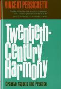 Twentieth Century Harmony Creative Aspects & Practice