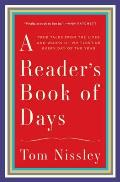 Readers Book of Days Auspicious Births & Untimely Deaths Bad Reviews & Bestsellers Romances & Betrayals Hoaxes & Scandals & Other True Tales from the Lives & Works of Writers for Every Day of the Year