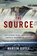 Source How Rivers Made America & America Remade Its Rivers