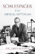 Schlesinger The Imperial Historian