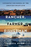 Rancher Farmer Fisherman Conservation Heroes of the American Heartland