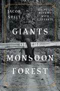 Giants of the Monsoon Forest Living & Working with Elephants