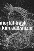 Mortal Trash Poems